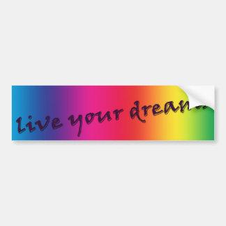 live your dreams bumper sticker