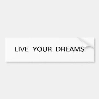 Live Your Dreams Bumpersticker Bumper Sticker