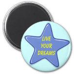 live your dreams magnet