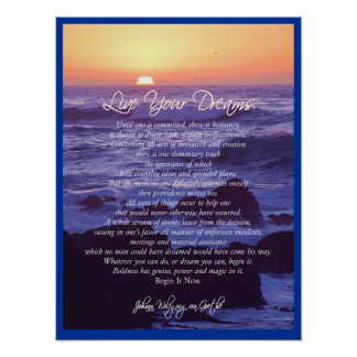 Live Your Dreams ~ von Goethe POSTER PRINT