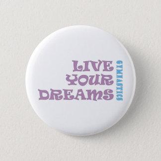 Live Your Gymnastics Dreams Pinback Button