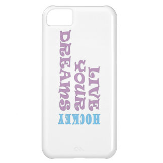 Live Your Hockey Dreams Cover For iPhone 5C