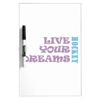 Live Your Hockey Dreams Dry Erase Board
