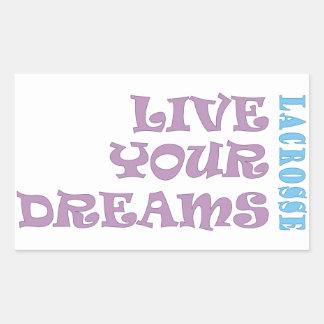 Live Your Lacrosse Dreams Rectangular Sticker