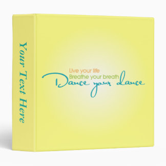 Live Your Life, Dance Your Dance 3 Ring Binder