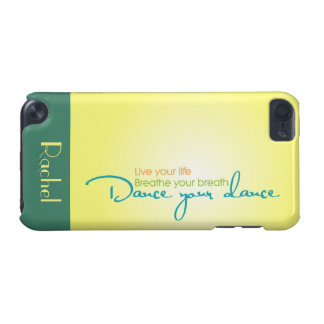 Live Your Life, Dance Your Dance iPod Touch (5th Generation) Case