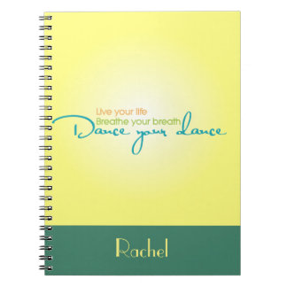 Live Your Life, Dance Your Dance Notebook