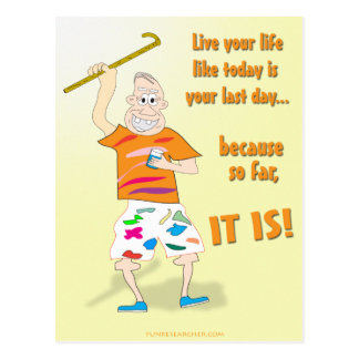 Live Your Life Like Today is Your Last Day Postcard