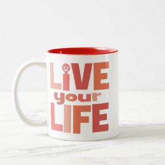 Live Your Life, Love Your Life Pink mug