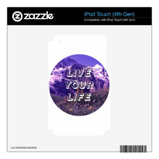 Live Your Life Skins For iPod Touch 4G