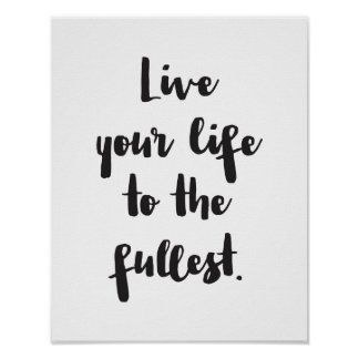 Live Your Life To The Fullest, Motivational Quote Poster