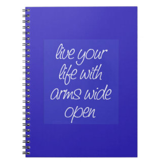 LIVE YOUR LIFE WITH ARMS WIDE OPEN MOTIVATIONAL QU NOTE BOOKS