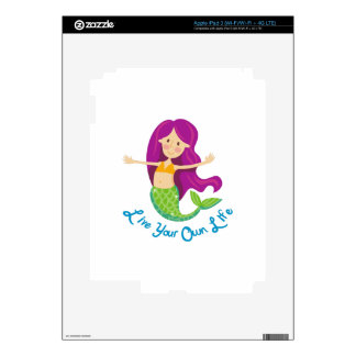 Live Your Own Life iPad 3 Skins