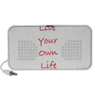 Live Your Own Life iPhone Speakers