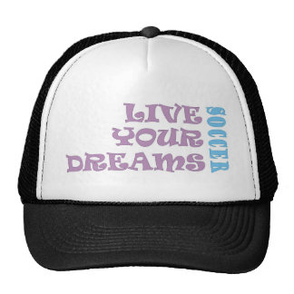 Live Your Soccer Dreams Trucker Hat