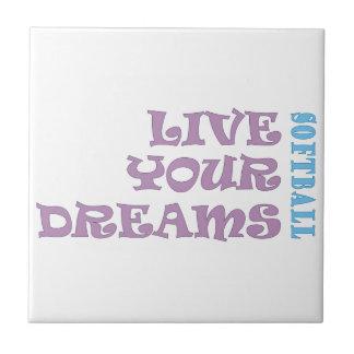 Live Your Softball Dreams Ceramic Tile