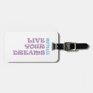 Live Your Softball Dreams Luggage Tags