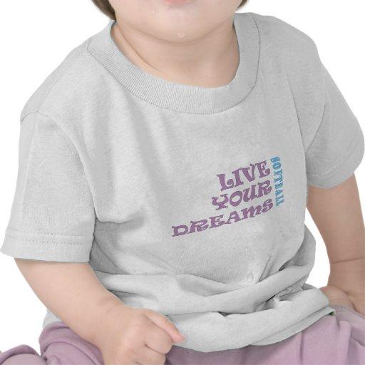 Live Your Softball Dreams Tee Shirts