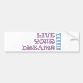 Live Your Tennis Dreams Bumper Sticker