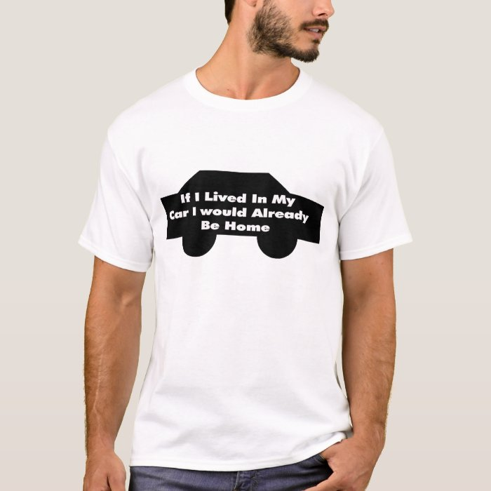 Lived In My Car T-Shirt