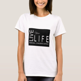 LiveLife in attire that describes you T-Shirt