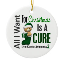 Liver Cancer All I Want For Christmas Ornaments