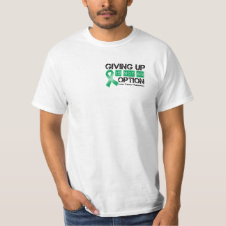 Liver Cancer Giving Up Is Not An Option T-Shirt