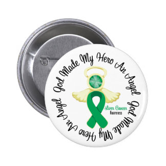 Liver Cancer God Made My Hero An Angel Button