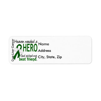 Liver Cancer Heaven Needed a Hero Best Friend Return Address Label