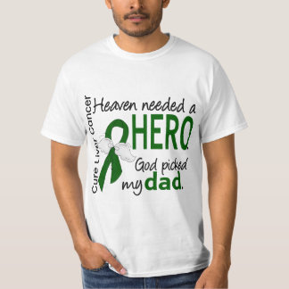 Liver Cancer Heaven Needed a Hero Dad T-Shirt