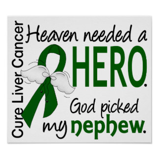 Liver Cancer Heaven Needed a Hero Nephew Poster