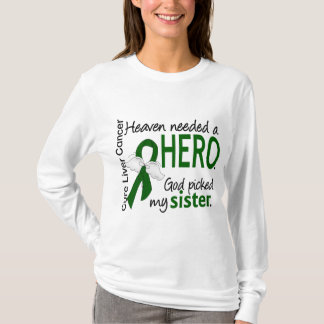 Liver Cancer Heaven Needed a Hero Sister T-Shirt
