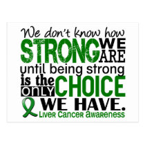 Liver Cancer How Strong We Are Postcard