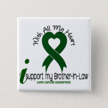 LIVER CANCER I Support My Brother-In-Law Button