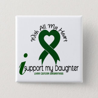 LIVER CANCER I Support My Daughter Button