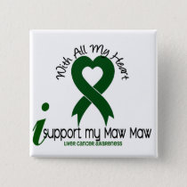 LIVER CANCER I Support My Maw Maw Button