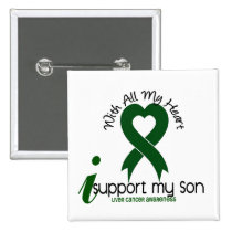 LIVER CANCER I Support My Son Pinback Button