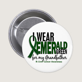 Liver Cancer I Wear E Green For My Grandfather 10 Pinback Button