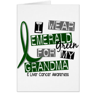 Liver Cancer I Wear Emerald For My Grandma 37 Card
