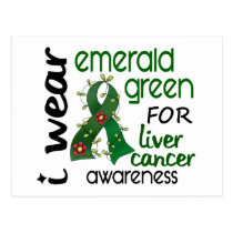 Liver Cancer I Wear Emerald Green For Awareness 43 Postcard