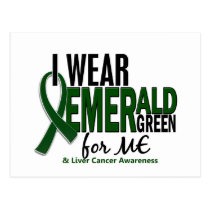 Liver Cancer I Wear Emerald Green For ME 10 Postcard