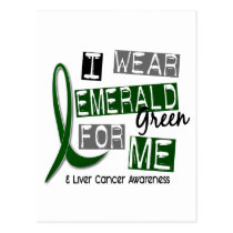 Liver Cancer I Wear Emerald Green For Me 37 Postcard