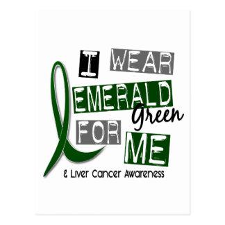 Liver Cancer I Wear Emerald Green For Me 37 Postcard