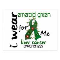 Liver Cancer I Wear Emerald Green For ME 43 Postcard