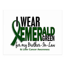 Liver Cancer I Wear Emerald Green For My Brother-I Postcard