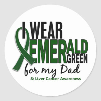 Liver Cancer I Wear Emerald Green For My Dad 10 Classic Round Sticker