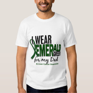 Liver Cancer I Wear Emerald Green For My Dad 10 Shirt