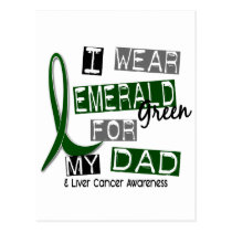 Liver Cancer I Wear Emerald Green For My Dad 37 Postcard