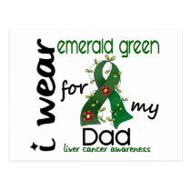 Liver Cancer I Wear Emerald Green For My Dad 43 Postcard
