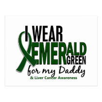 Liver Cancer I Wear Emerald Green For My Daddy 10 Postcard